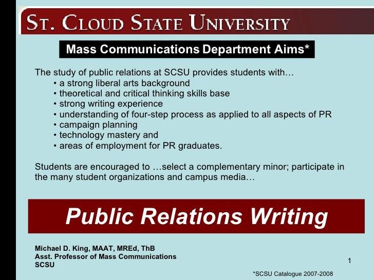 Public Relations Writing <ul><li>The study of public relations at SCSU provides students with…  </li></ul><ul><ul><li>a st...