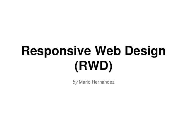 Responsive Web Design (RWD) by Mario Hernandez