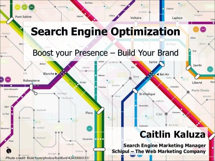 Caitlin Kaluza Search Engine Marketing Manager Schipul – The Web Marketing Company Photo credit: flickr.com/photos/fontfon...