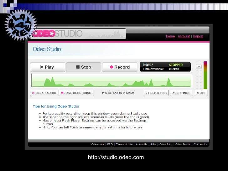 http://studio.odeo.com PLAY 4  FREE