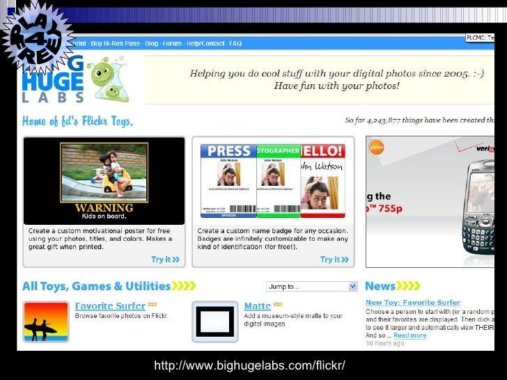 http://www.bighugelabs.com/flickr/ PLAY 4  FREE