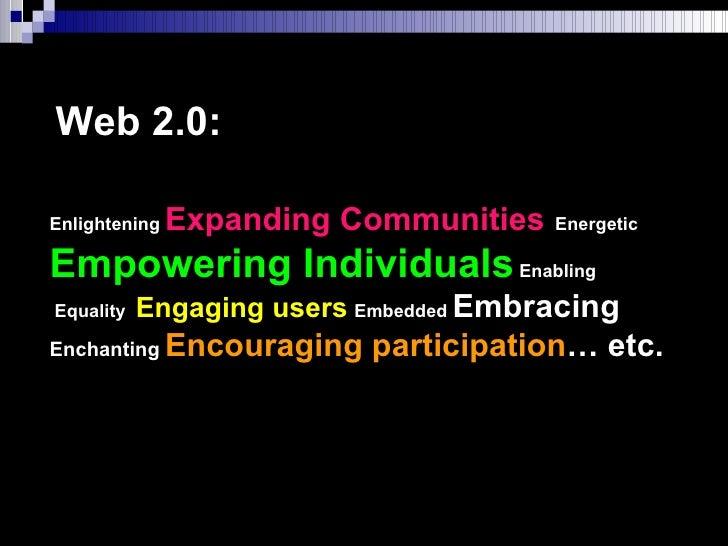 Enlightening  Expanding Communities   Energetic   Empowering   Individuals  Enabling    Equality   Engaging users   Embedd...