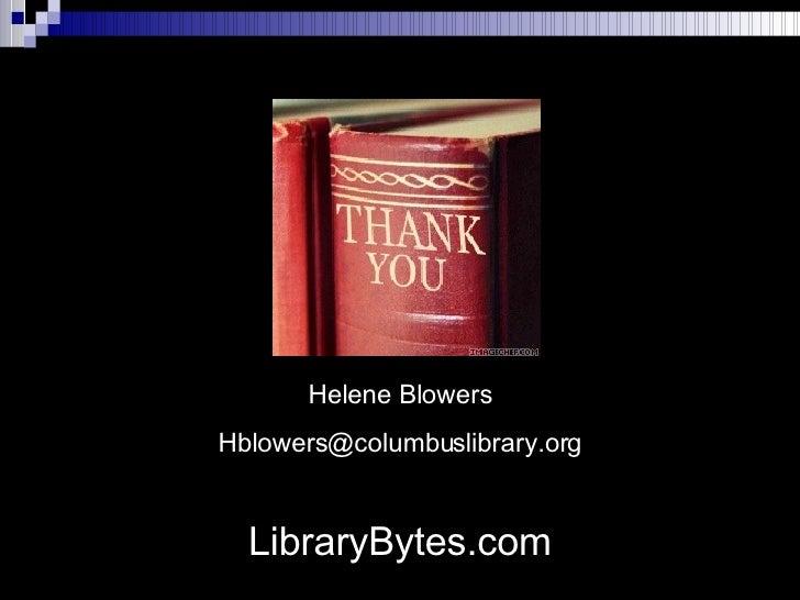 Helene Blowers [email_address] LibraryBytes.com
