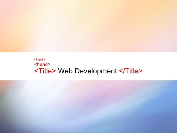 <html> <head> <Title>  Web Development  </Title>