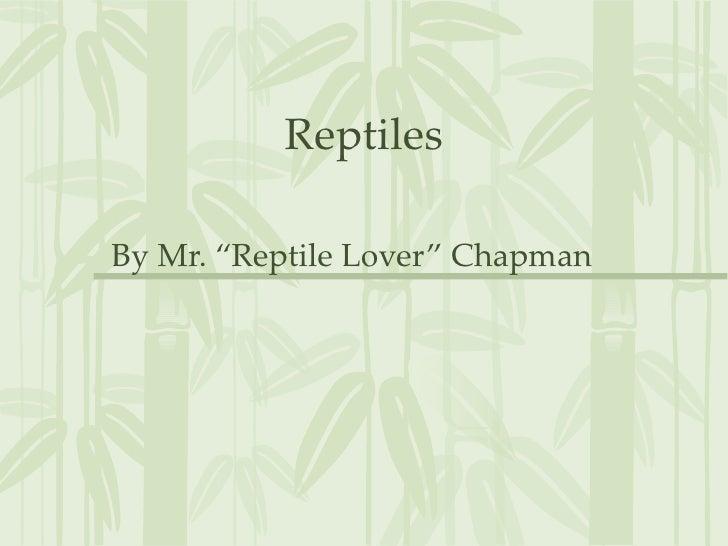 "ReptilesBy Mr. ""Reptile Lover"" Chapman"
