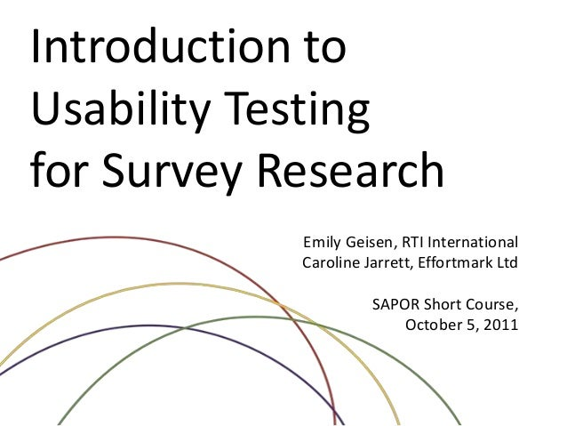 RTI International Introduction to Usability Testing for Survey Research Emily Geisen, RTI International Caroline Jarrett, ...
