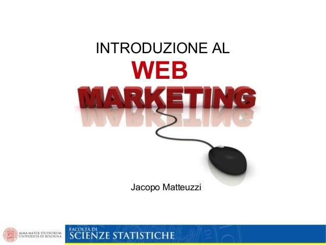 INTRODUZIONE AL   WEB   Jacopo Matteuzzi