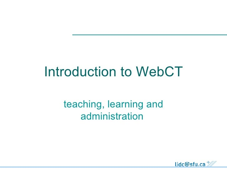 Introduction to WebCT teaching, learning and administration