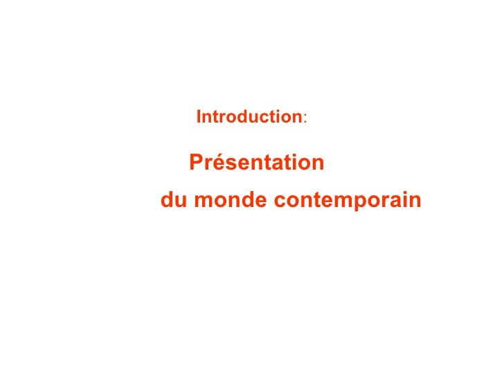 Introduction : Présentation  du monde contemporain