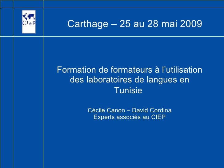 Formation de formateurs à l'utilisation des laboratoires de langues en Tunisie   Cécile Canon – David Cordina Experts asso...