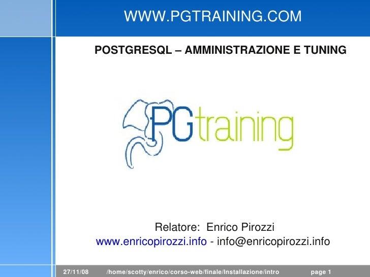 WWW.PGTRAINING.COM             POSTGRESQL–AMMINISTRAZIONEETUNING                                                     ...