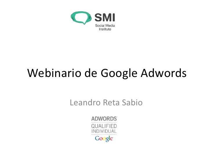Webinario de Google Adwords       Leandro Reta Sabio