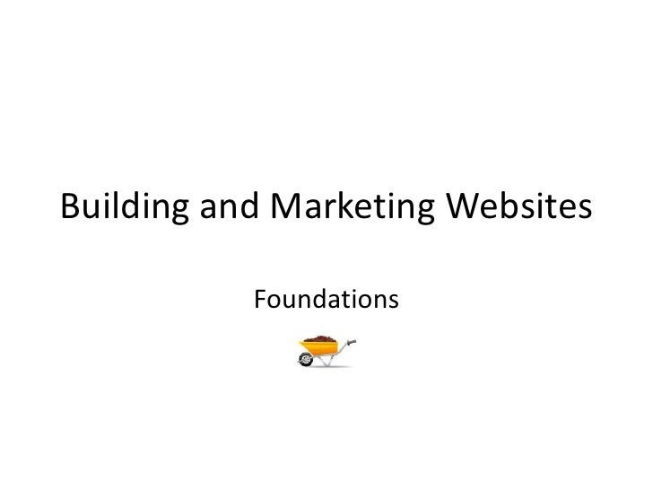 Building and Marketing Websites<br />Foundations<br />
