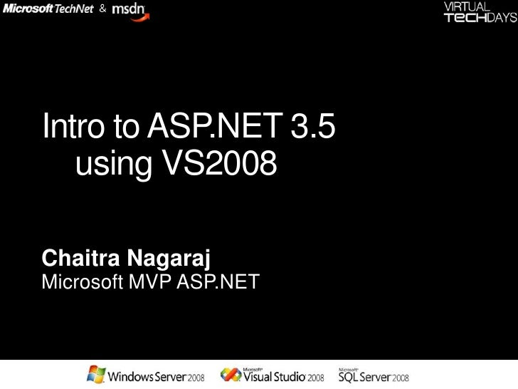 Intro to ASP.NET 3.5    using VS2008  Chaitra Nagaraj Microsoft MVP ASP.NET