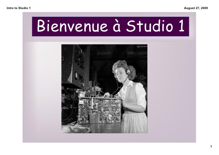Intro to Studio 1                      August 27, 2009                         Bienvenue à Studio 1                       ...