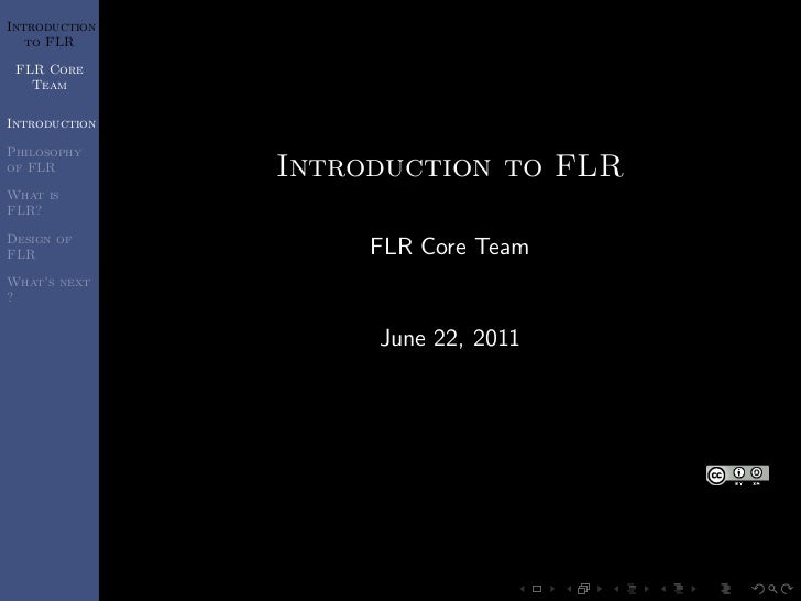 Introduction   to FLR FLR Core   TeamIntroductionPhilosophyof FLR         Introduction to FLRWhat isFLR?Design ofFLR      ...