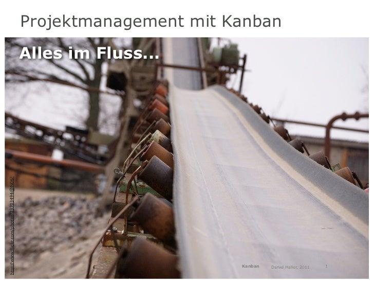Projektmanagement mit Kanban                                            Alles im Fluss...http://www.flickr.com/photos/23703...