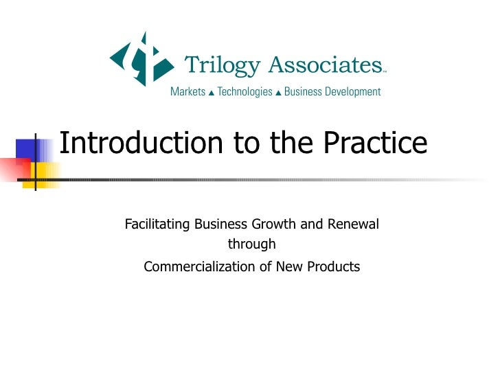 Introduction to the Practice    Facilitating Business Growth and Renewal                      through      Commercializati...