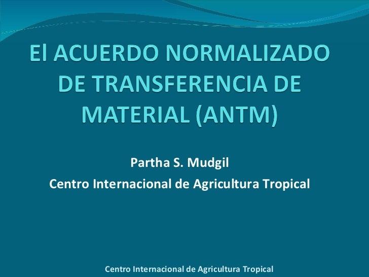 Partha S. Mudgil Centro Internacional de Agricultura Tropical Centro Internacional de Agricultura Tropical