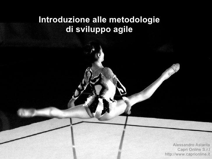 <ul><ul><li>Introduzione alle metodologie </li></ul></ul><ul><ul><li>di sviluppo agile </li></ul></ul><ul><ul><li>Alessand...