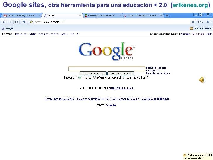 Google sites,  otra herramienta para una educación + 2.0  ( erikenea.org )