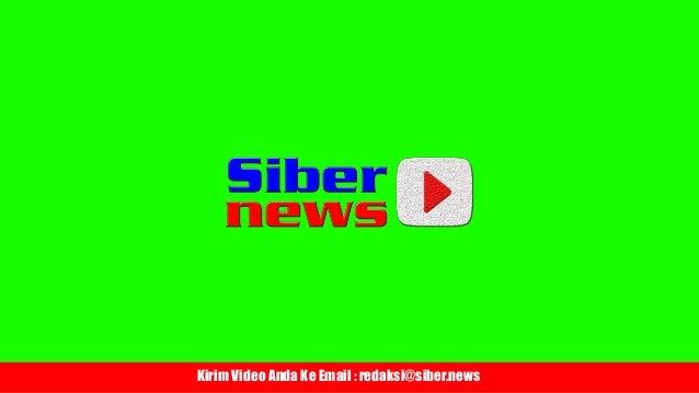 Kirim Video Anda Ke Email : redaksi@siber.news