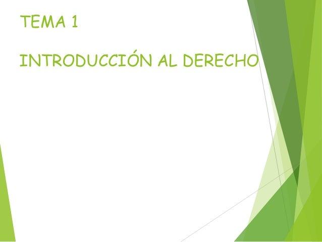 TEMA 1 INTRODUCCIÓN AL DERECHO