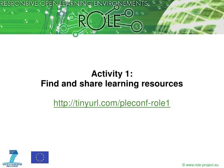 Activity 1:Find and share learning resources  http://tinyurl.com/pleconf-role1                                     © www.r...