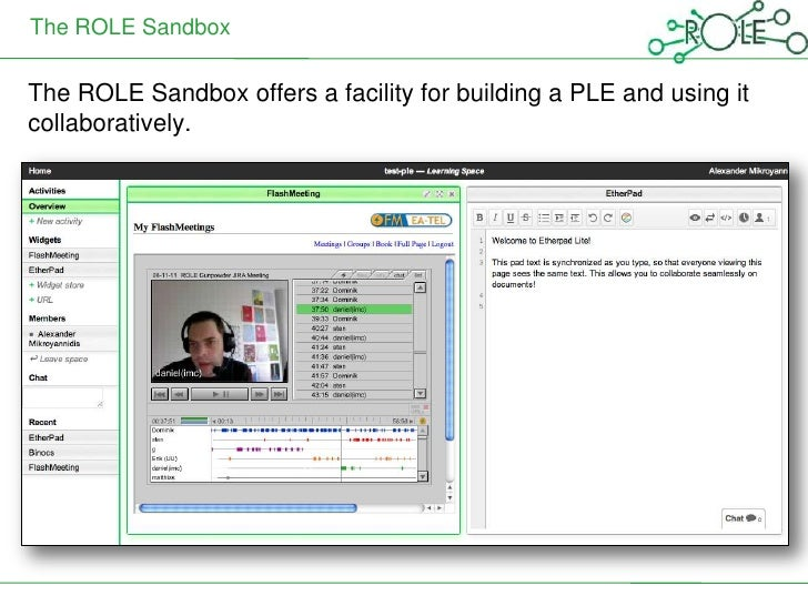 The ROLE SandboxThe ROLE Sandbox offers a facility for building a PLE and using itcollaboratively.