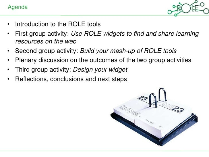 Agenda• Introduction to the ROLE tools• First group activity: Use ROLE widgets to find and share learning  resources on th...