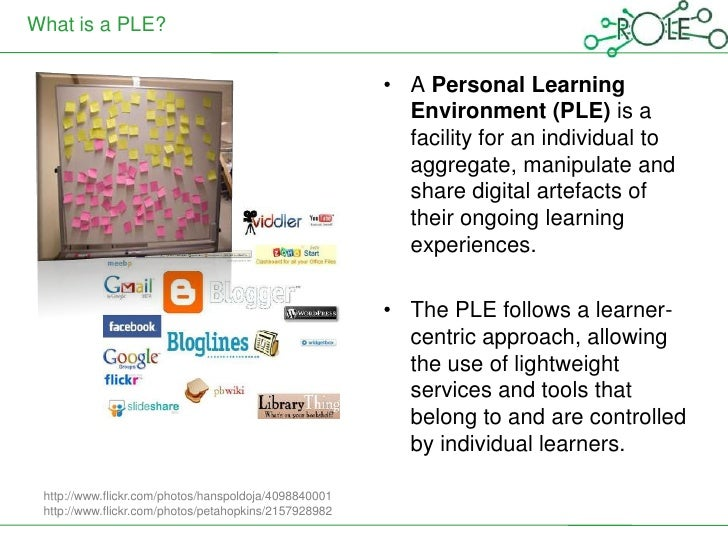 What is a PLE?                                                       • A Personal Learning                                ...