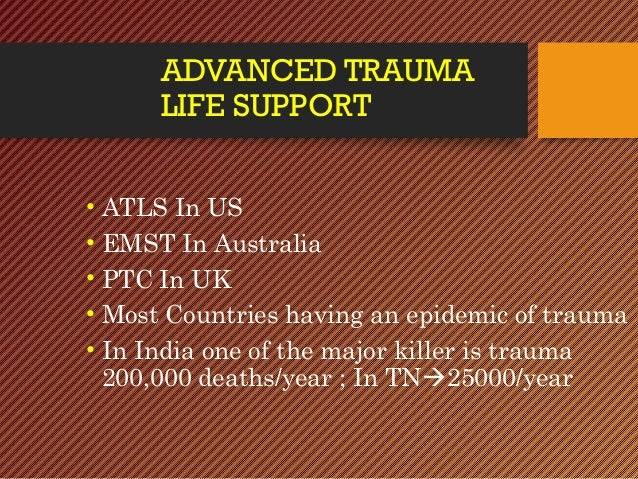 ATLS- Advanced Trauma Life Support Slide 3
