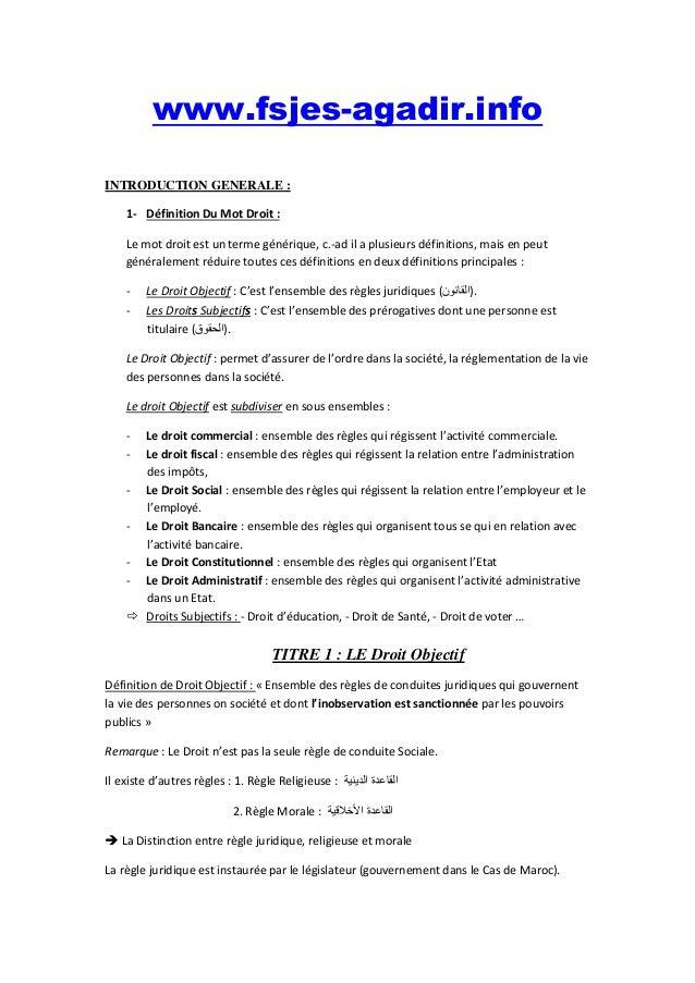 www.fsjes-agadir.info INTRODUCTION GENERALE : 1- Définition Du Mot Droit : Le mot droit est un terme générique, c.-ad il a...