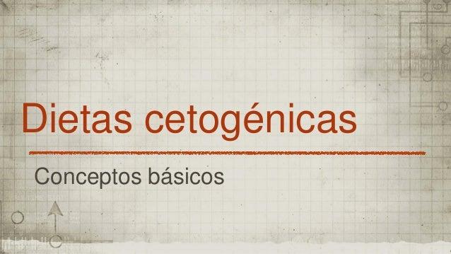 Dietas cetogénicas Conceptos básicos