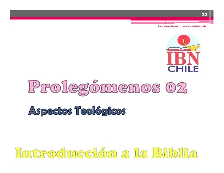 22Prof. Miguel Neira J.   Introd. a la Biblia - IBN