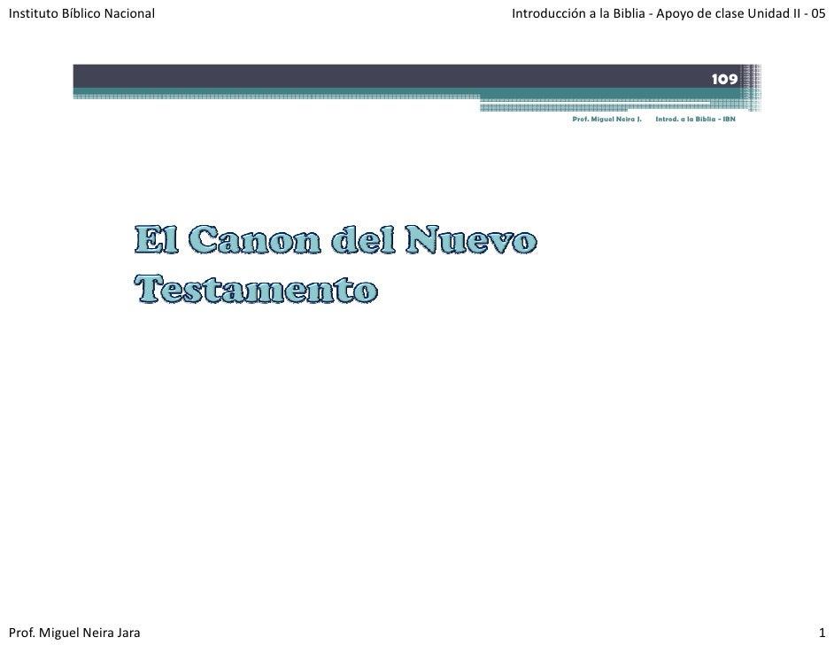 InstitutoBíblicoNacional   IntroducciónalaBiblia‐ ApoyodeclaseUnidadII‐ 05                                     ...