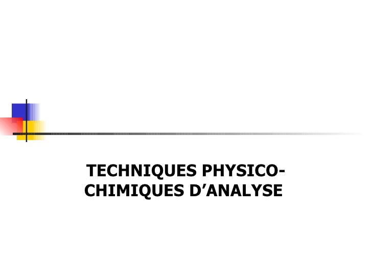 TECHNIQUES PHYSICO-CHIMIQUES D'ANALYSE