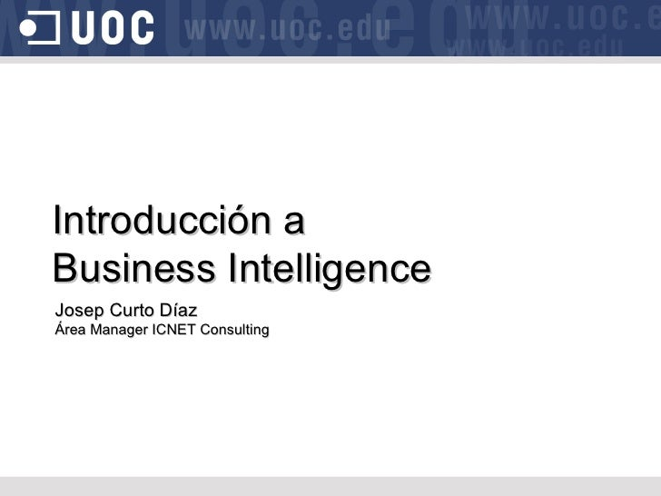 Introducción a  Business Intelligence Josep Curto Díaz Área Manager ICNET Consulting