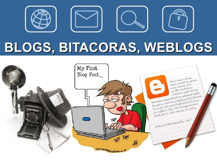 BLOGS, BITACORAS, WEBLOGS