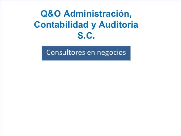 Presentación del proyecto ISO 9001:2000 (IWA-4) y avances Q&O Administración, Contabilidad y Auditoria S.C. Consultores ...