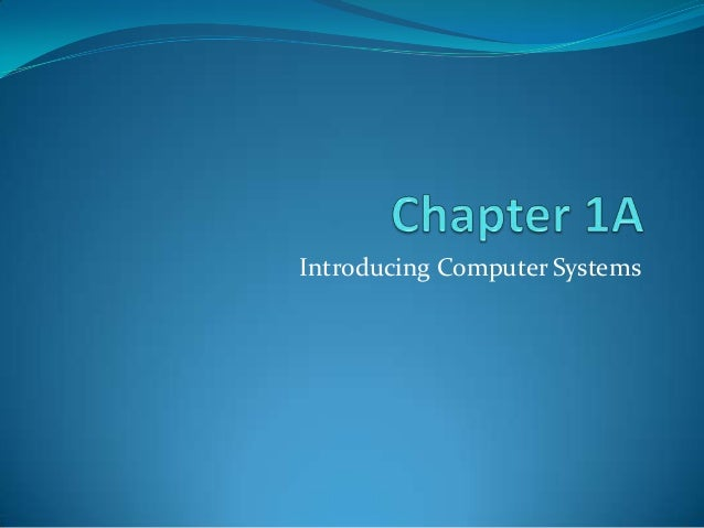 Introducing Computer Systems