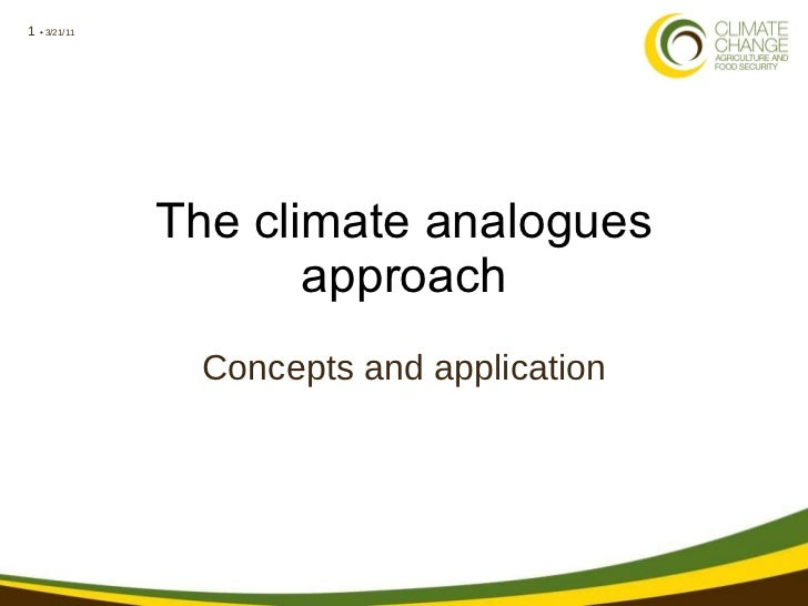 The climate analogues approach Concepts and application