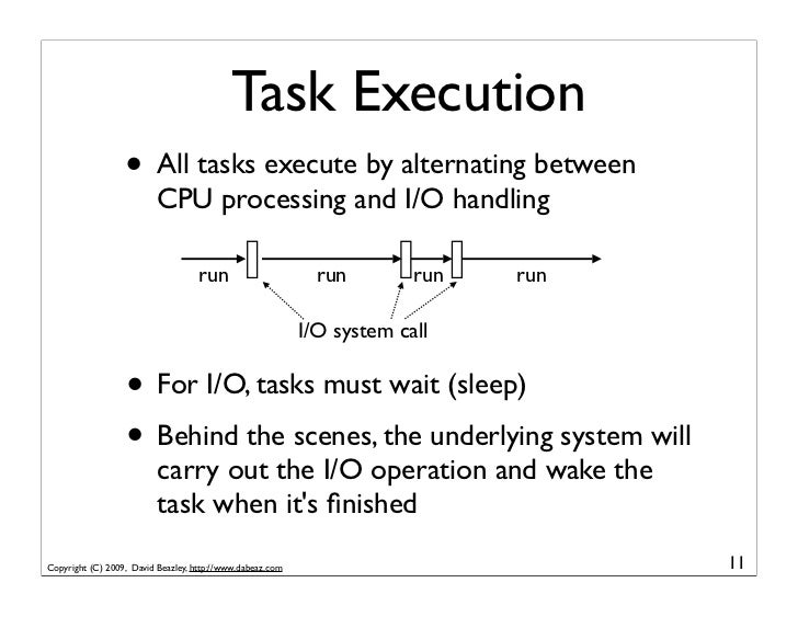 Task Execution                   • All tasks execute by alternating between                           CPU processing and I...