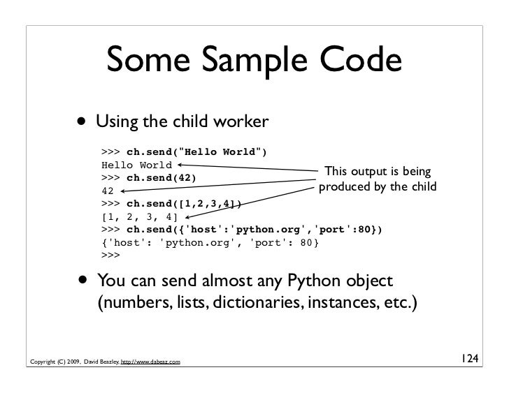 """Some Sample Code                  • Using the child worker                           >>> ch.send(""""Hello World"""")           ..."""