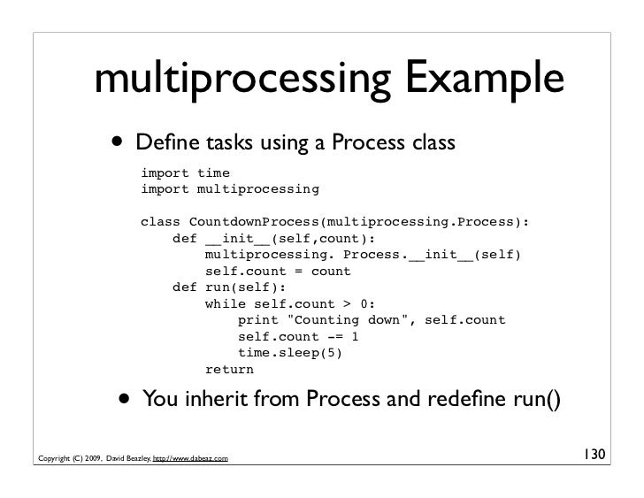 multiprocessing Example                      • Define tasks using a Process class                               import time...