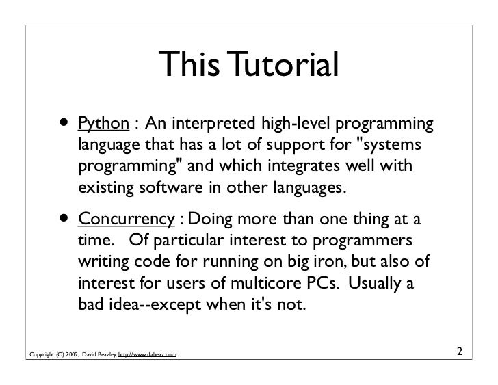This Tutorial           • Python : An interpreted high-level programming                   language that has a lot of supp...
