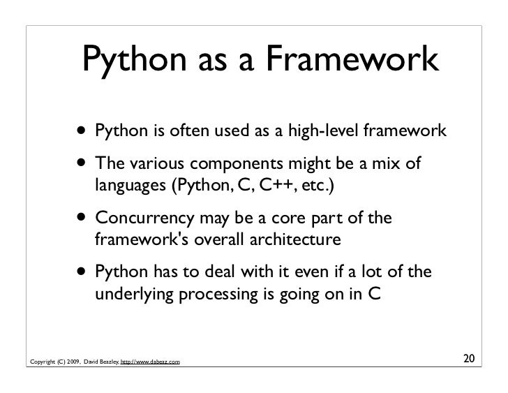Python as a Framework                 • Python is often used as a high-level framework                 • The various compo...