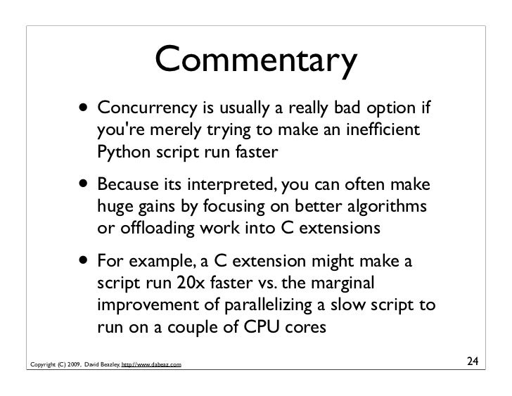 Commentary                  • Concurrency is usually a really bad option if                         you're merely trying t...