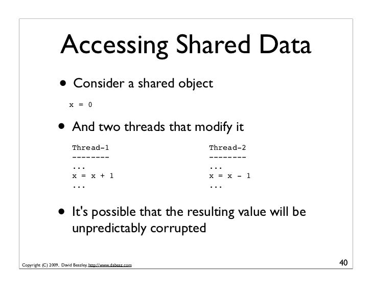 Accessing Shared Data                   • Consider a shared object                         x = 0                     • And...
