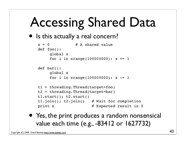 Accessing Shared Data                   • Is this actually a real concern?                            x = 0            # A...